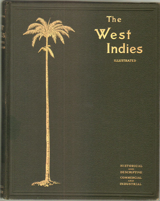 MACMILLAN Allister The West Indies Illustrated. - Historical and descriptive, commercial and industrial, facts, figures and resources.