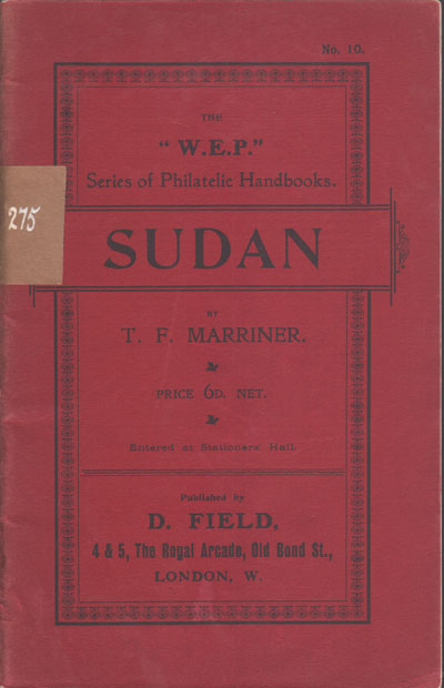MARRINER T.F. The postage stamps of Sudan. - W.E.P. Handbook No. 10.