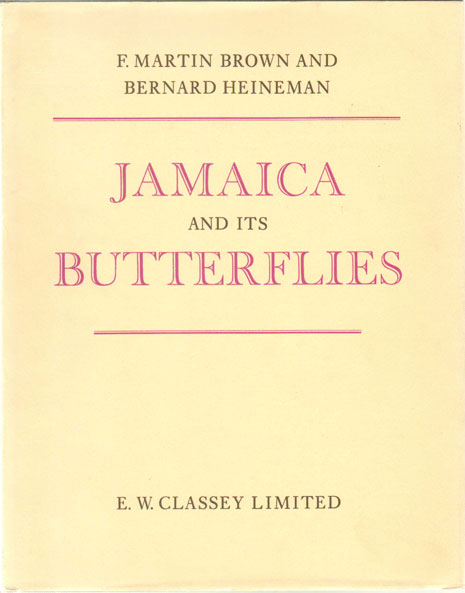 MARTIN BROWN F. and HEINEMAN B. Jamaica and its butterflies