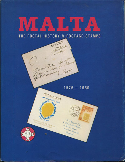 MARTIN R.E. Malta. The stamps and postal history 1576 - 1960.  A handbook compiled by the Malta Study Circle.