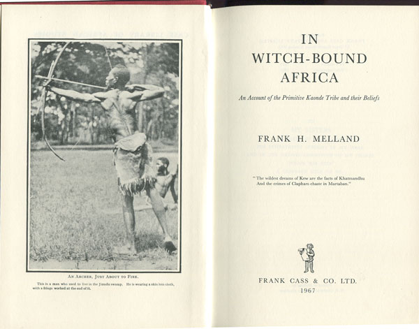 MELLAND F.H. In witch-bound Africa. - An account of the primitive Kaonde tribe and their beliefs.