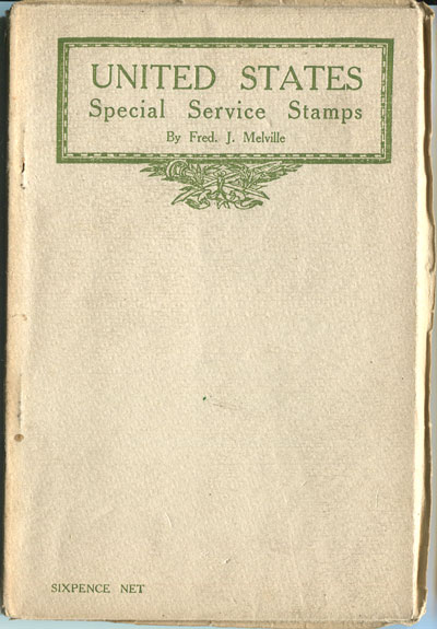 MELVILLE Fred J. United States Special Service Stamps.