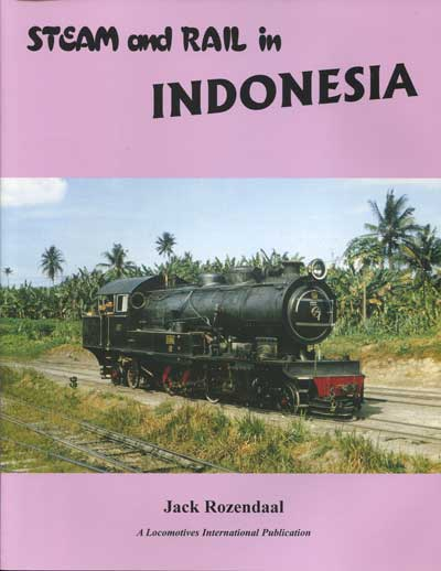 ROZENDAAL Jack Steam and rail in Indonesia.