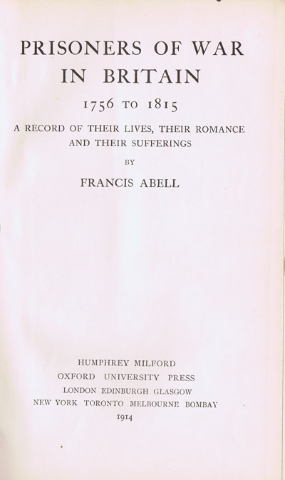 ABELL Francis Prisoners of War in Britain, 1756 to 1815:  - A Record of Their Lives, Their Romance and Their Sufferings