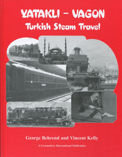 BEHREND George and KELLY Vincent Yatakli-Vagon. Turkish Steam Travel.
