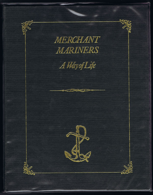 GUNN John Merchant Mariners, a Way of Life.