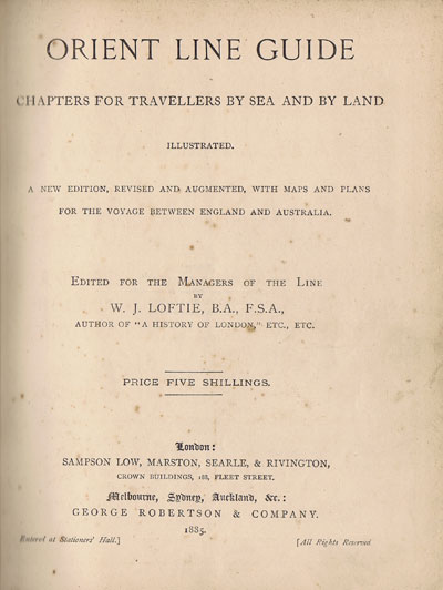 LOFTIE W.J. Orient Line Guide, Chapters for Travellers By Sea and By Land.