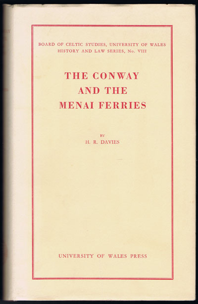 DAVIES H.R. A Review of the Records of The Conway and the Menai Ferries.