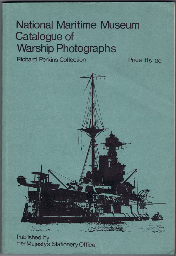 ANON National Maritime Museum Catalogue of Warship Photographs. Richard Perkins Collection.