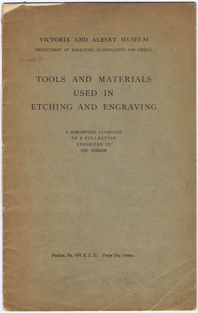 ANON Tools and Materials used in Etching and Engraving. A Descriptive Catalogue.