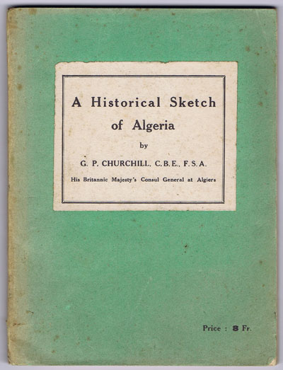 CHURCHILL G.P. A Historical Sketch of Algeria.