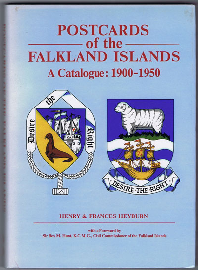 HEYBURN Henry & Frances Postcards of the Falkland Islands: A Catalogue 1900-1950.