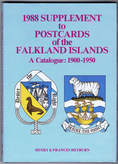 HEYBURN Henry & Frances 1988 Supplement to Postcards of the Falkland Islands: A Catalogue 1900-1950.