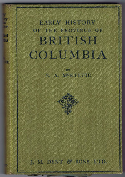 MCKELVIE B.A. Early History of the Province of British Columbia