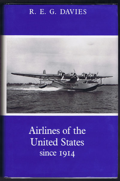 DAVIES R.E.G. Airlines of the United States Since 1914.