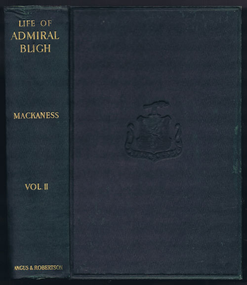 MACKANESS George The Life if Vice-Admiral William Bligh R.N., F.R.S.