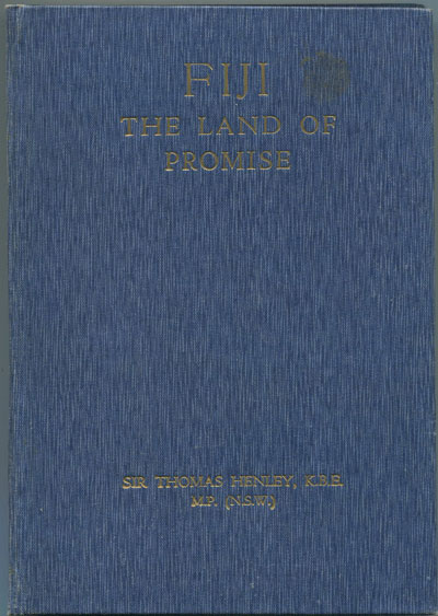 HENLEY Sir Thomas Fiji. The land of promise. Religious - Political - Economic.