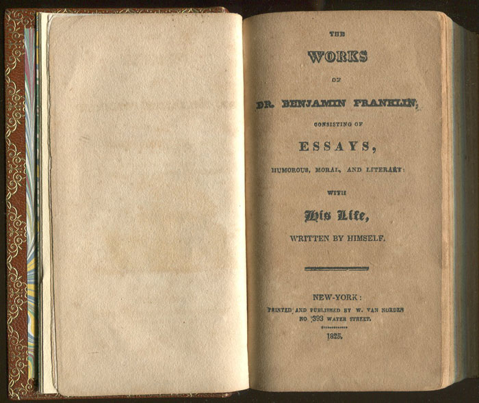FRANKLIN Benjamin THE WORKS OF BENJAMIN FRANKLIN, Consisting of Essays, Humorous, Moral, and Literary: With His Life, Written by Himself.