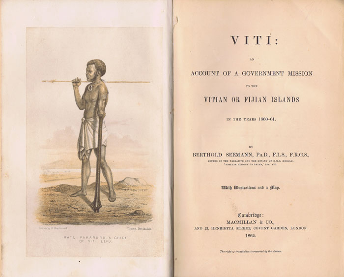 SEEMANN Berthold Viti : An Account of a Government Mission to the Vitian or Fijian Islands, 1860-1861