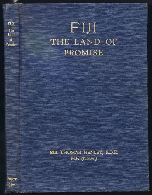 HENLEY Sir Thomas Fiji: The Land of Promise. Religious, Political, Economic.