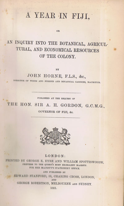 HORNE John A Year in Fiji; or, an Inquiry into the Botanical, Agricultural, and Economical Resources of the Colony.