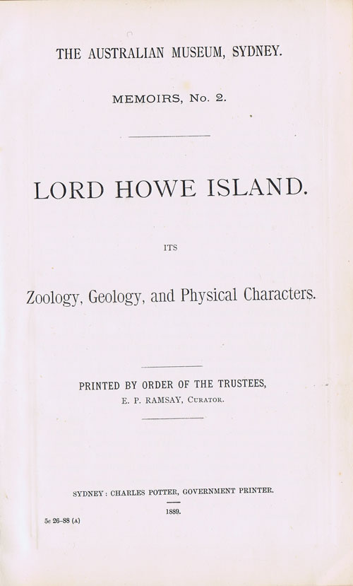 ETHERIDGE R. Lord Howe Island: its zoology, geology, and physical characters. - The Australian Museum, Sydney, Memoirs, No.2.