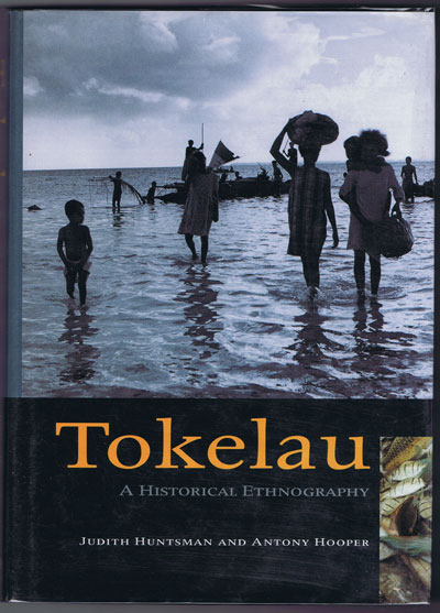 HUNTSMAN Judith and HOOPER Antony Tokelau: A Historical Ethnography