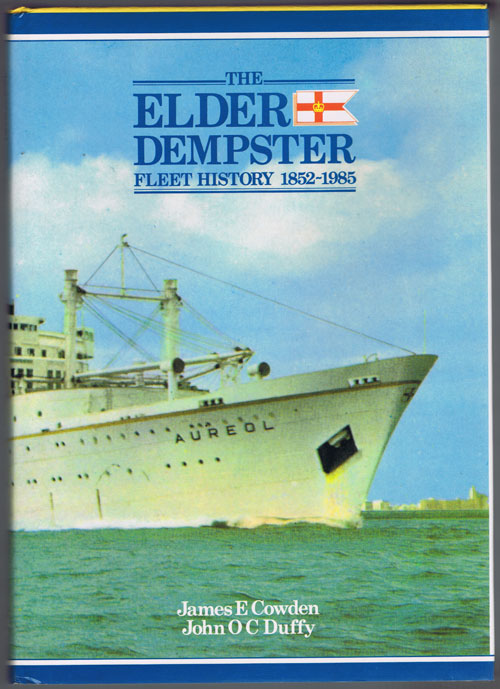 COWDEN James E. and DUFFY John O.C. The Elder Dempster Fleet History 1852-1985