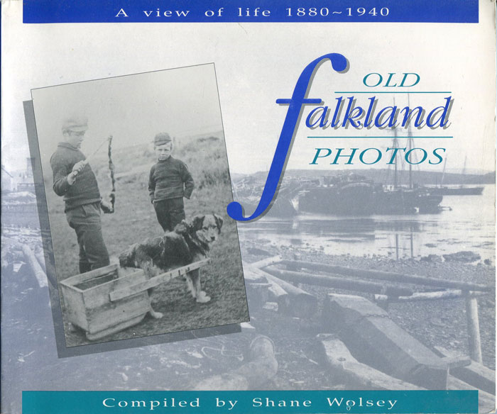 WOLSEY Shane Old Falkland Photos: A View of Life 1880-1940.