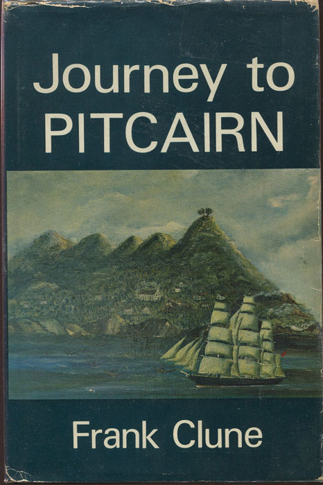 CLUNE Frank Journey to Pitcairn.