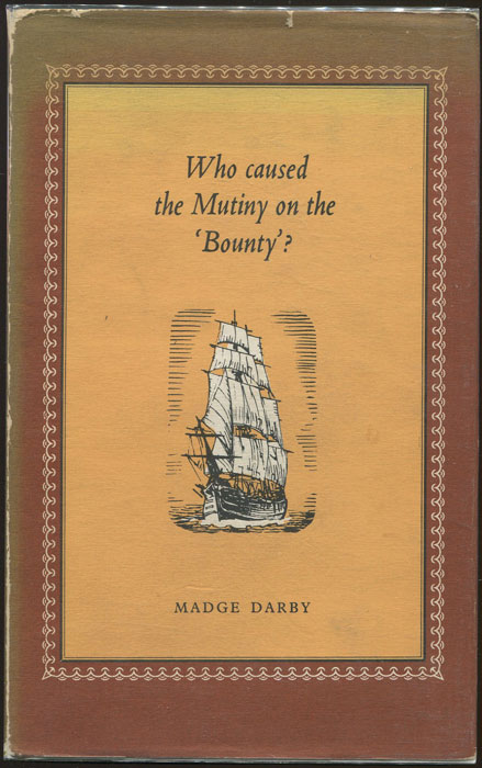 DARBY Madge Who Caused the Mutiny on the Bounty?