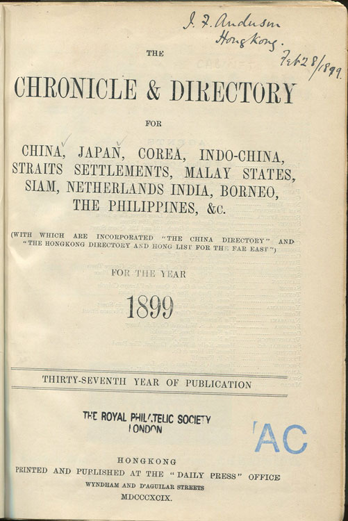 HONG KONG The Chronicle and Directory of China, Corea, Japan, Indo-China, Straits Settlements, Malay States, Siam, Netherlands India, Borneo, The Philippines, &c. for the year 1899