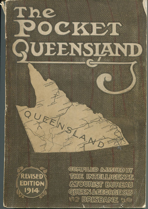 The Queensland Government Intelligence and Tourist Bureau The Pocket Queensland