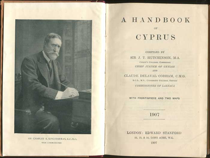 HUTCHINSON Sir J.T. and COBHAM Claude D. A Handbook of Cyprus. 1907.