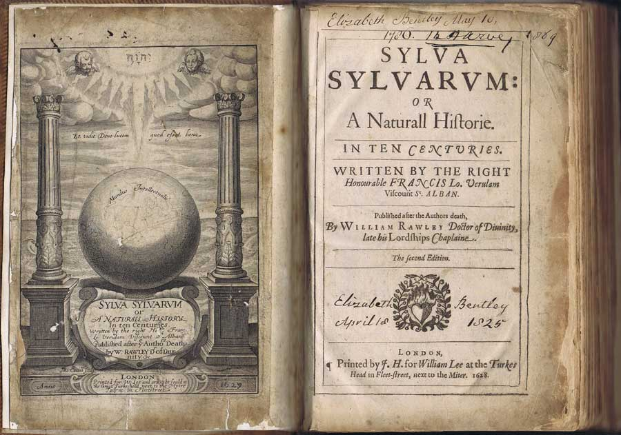 BACON Francis Sylva Sylvarum: or A Naturall Historie. In Ten Centuries. Written by the Right Honourable Francis Lo. Verulam, Viscount St. Alban.