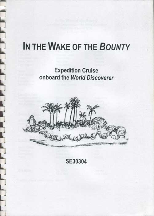 BENNETTS Gavin In the Wake of the Bounty. Expedition cruise onboard the World Discoverer from Easter Island to Tahiti