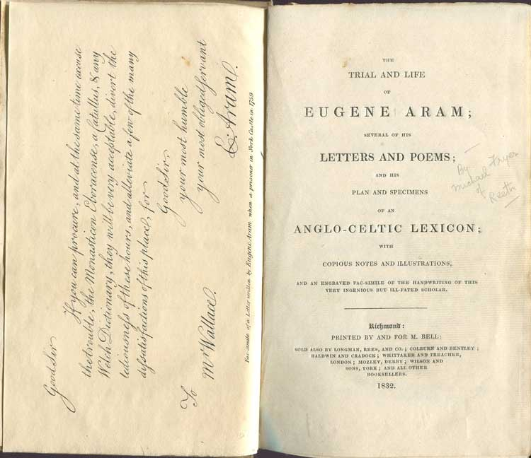 FRYER Michael The Trial and Life of Eugene Aram; Several of His Letters and Poems; And His Plan and Specimens of an Anglo-Celtic Lexicon; With Copious Notes and Illustrations, And an Engraved Fac-simile of the Handwriting of this Very Ingenious but Ill-fated Scholar