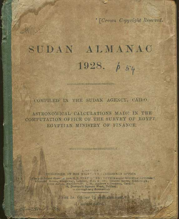 SUDAN Sudan Almanac 1928. Compiled in the Sudan Agency, Cairo. Astronomical calculations made in the Computation Office of the Survey of Egypt, Egyptian Ministry of Finance.