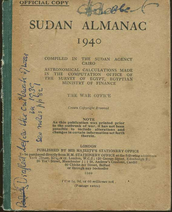 SUDAN Sudan Almanac 1940. Compiled in the Sudan Agency, Cairo. Astronomical calculations made in the Computation Office of the Survey of Egypt, Egyptian Ministry of Finance.