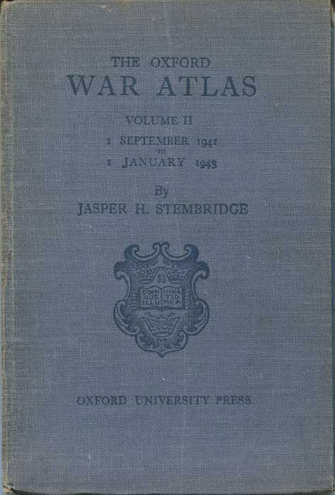 STEMBRIDGE Jasper H. The Oxford War Atlas. Volume II. 1 September 1941 to 1 January 1943
