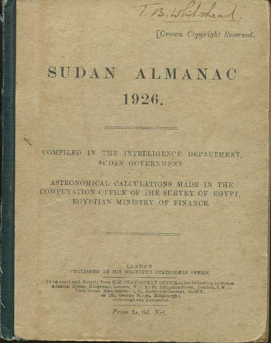 SUDAN Sudan Almanac 1926. Compiled in the Intelligence Department, Sudan Government. Astronomical calculations made in the Computation Office of the Survey of Egypt, Egyptian Ministry of Finance.