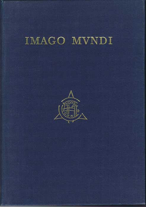 BURLEIGH Richard et al Imago Mundi. The Journal of the International Society for the History of Cartography. Volume 33