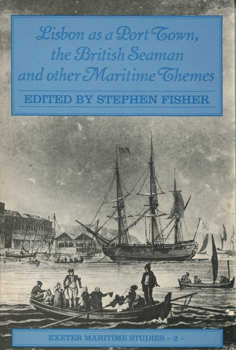 FISHER Stephen Lisbon as a Port Town, the British Seaman, and Other Maritime Themes