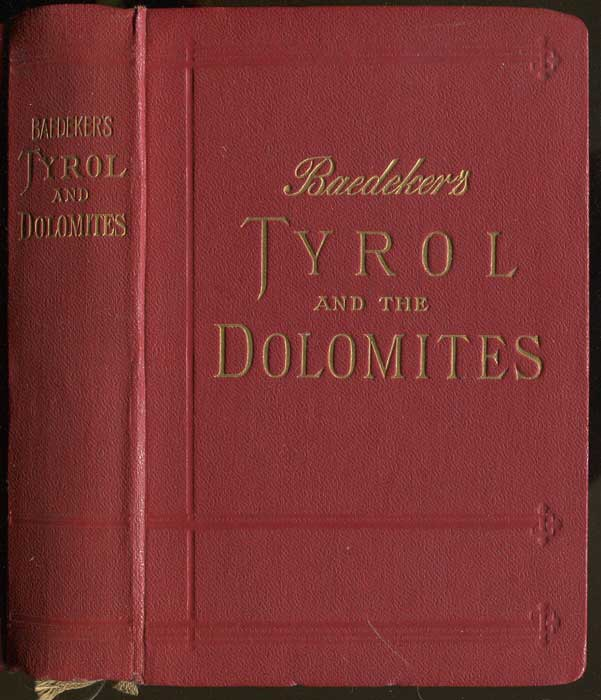 BAEDEKER Karl Tyrol and the Dolomites including the Bavarian Alps. Handbook for Travellers