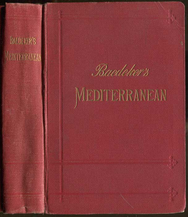 BAEDEKER Karl The Mediterranean Seaports and Sea Routes Including Madeira, the Canary Islands, the Coast of Morocco, Algeria and Tunisia
