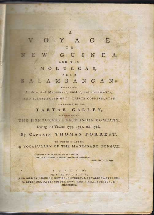FORREST Thomas A Voyage to New Guinea, and the Moluccas, from Balambangan; including an Account of Magindano, Sooloo, and other Islands performed in the Tartar Galley, belonging to the Honourable East India Company, During the Years 1774, 1775, and 1776 to which is added, a Vocabulary of the Magindano Tongue.