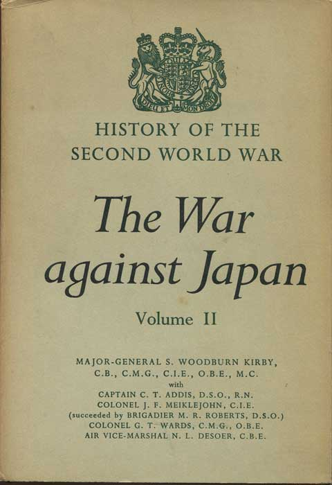 WOODBURN KIRBY Major-General S. The War Against Japan Volume II. India