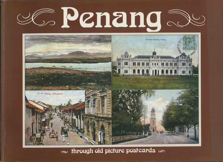 PENANG MUSEUM Penang through old postcards