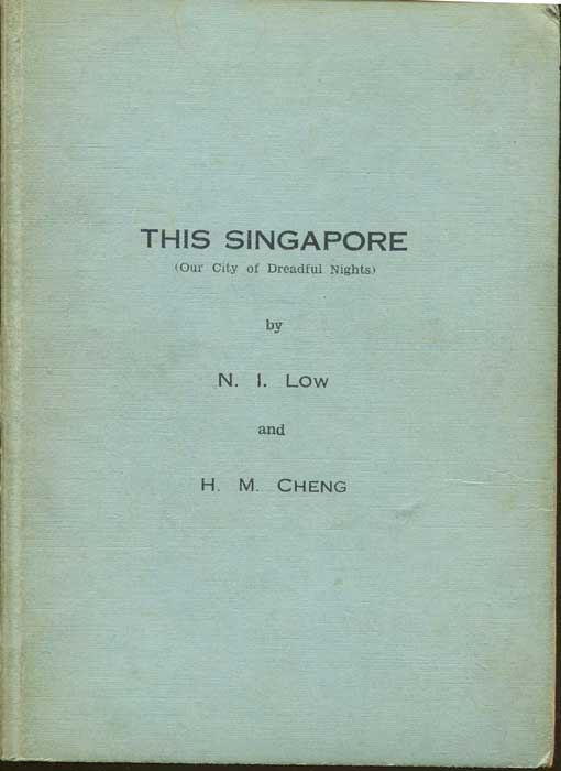 LOW N.I. and CHENG H.M. This Singapore (Our City of Dreadful Night).