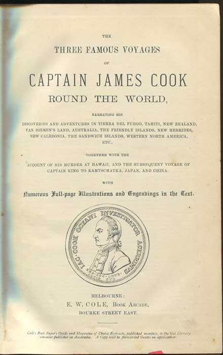 COOK James The Three Famous Voyages of Captain James Cook Round the World: Narrating his Discoveries and Adventures in Tierra del Fuego, Tahiti...